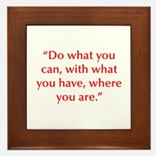Do what you can with what you have where you are F