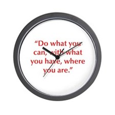 Do what you can with what you have where you are W