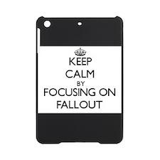 Keep Calm by focusing on Fallout iPad Mini Case