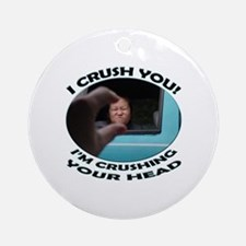 Kids In The Hall - I'm Crushing Your Head Ornament