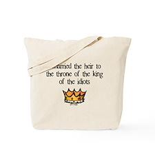 King Of Idiots Tote Bag