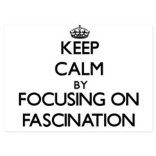 Keep Calm by focusing on Fascination Invitations