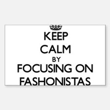 Keep Calm by focusing on Fashonistas Decal