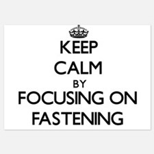 Keep Calm by focusing on Fastening Invitations