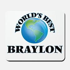 World's Best Braylon Mousepad