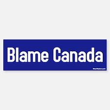 blame canada Bumper Bumper Bumper Sticker