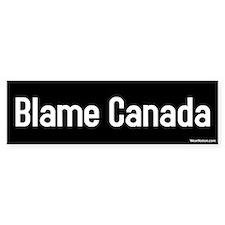 blame canada Bumper Bumper Sticker
