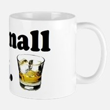 A small shot please Mug