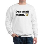 A small shot please Sweatshirt