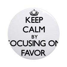 Keep Calm by focusing on Favor Ornament (Round)