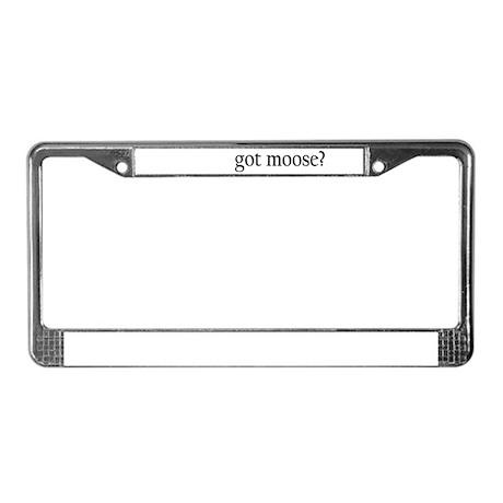 Got Moose? License Plate Frame