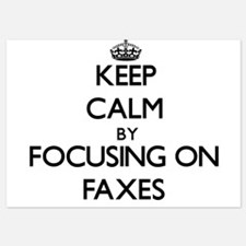 Keep Calm by focusing on Faxes Invitations