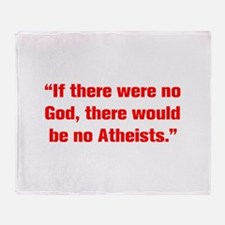 If there were no God there would be no Atheists Th