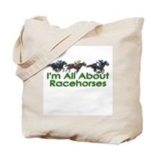 I'm All About Racehorses Tote Bag