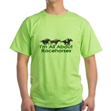 I'm All About Racehorses T-Shirt