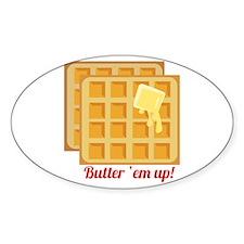 Butter Em Up Decal