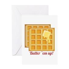 Butter Em Up Greeting Cards