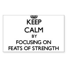 Keep Calm by focusing on Feats Of Strength Decal