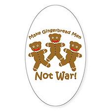Gingerbread Men Not War Oval Decal