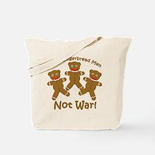Gingerbread Men Not War Tote Bag