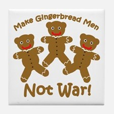 Gingerbread Men Not War Tile Coaster