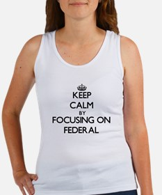 Keep Calm by focusing on Federal Tank Top