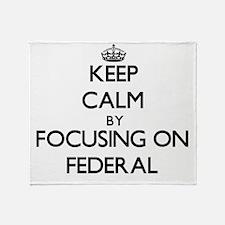 Keep Calm by focusing on Federal Throw Blanket