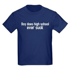Boy does high school ever suck T