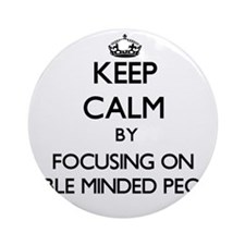 Keep Calm by focusing on Feeble M Ornament (Round)