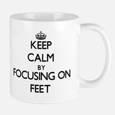 Keep Calm by focusing on Feet Mugs