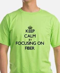 Keep Calm by focusing on Fiber T-Shirt