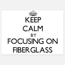 Keep Calm by focusing on Fiberglass Invitations