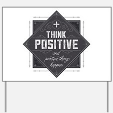 Think Positive Yard Sign