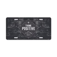 Think Positive Aluminum License Plate