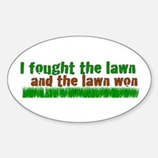 I fought the lawn Oval Decal