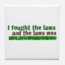 I fought the lawn Tile Coaster