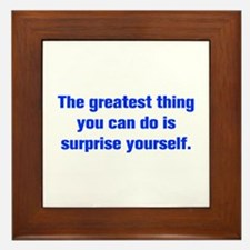 The greatest thing you can do is surprise yourself