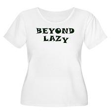 Beyond Lazy T-Shirt