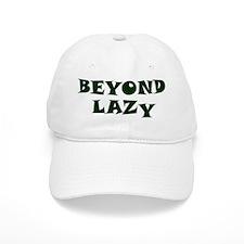Beyond Lazy Baseball Cap