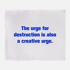 The urge for destruction is also a creative urge T