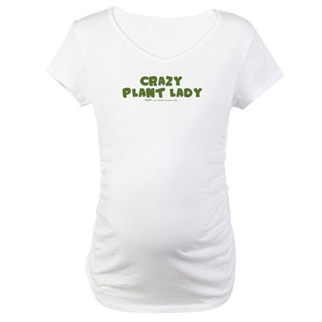 Crazy Plant Lady II Maternity T-Shirt