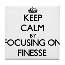Keep Calm by focusing on Finesse Tile Coaster