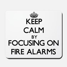 Keep Calm by focusing on Fire Alarms Mousepad