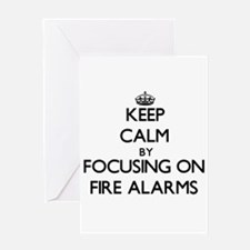 Keep Calm by focusing on Fire Alarm Greeting Cards
