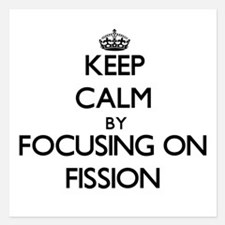 Keep Calm by focusing on Fission Invitations