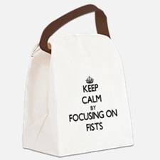 Keep Calm by focusing on Fists Canvas Lunch Bag