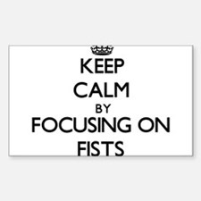 Keep Calm by focusing on Fists Decal