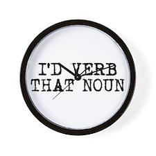 I'd Verb That Noun Wall Clock