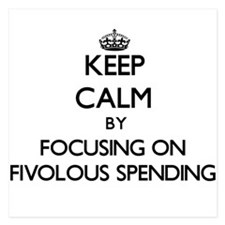 Keep Calm by focusing on Fivolous Spen Invitations
