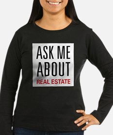 Ask Me Real Estate Long Sleeve T-Shirt